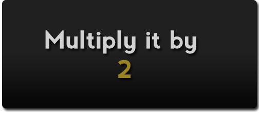 multiply by 2